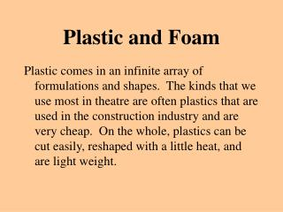 Plastic and Foam