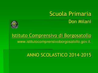 Scuola Primaria Don  Milani Istituto Comprensivo di  Borgosatollo
