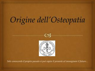 Origine dell'Osteopatia