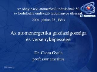 Dr. Csom Gyula professor emeritus