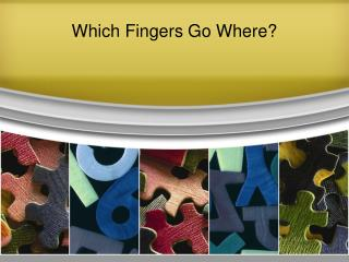 Which Fingers Go Where?