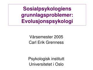 Sosialpsykologiens grunnlagsproblemer: Evolusjonspsykologi
