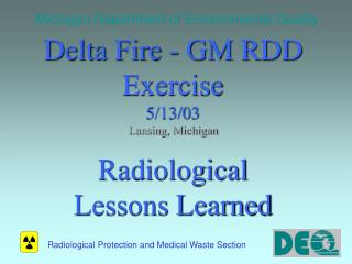 Delta Fire - GM RDD Exercise  5/13/03 Lansing, Michigan Radiological Lessons Learned