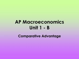 AP Macroeconomics Unit 1 - B