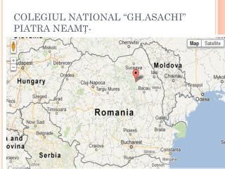 "COLEGIUL NATIONAL ""GH.ASACHI"" PIATRA NEAM Ț -"