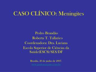 CASO CL NICO: Meningites
