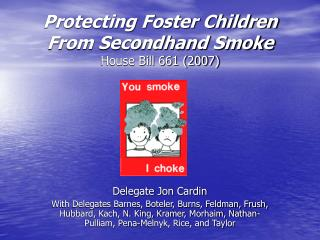 Protecting Foster Children From Secondhand Smoke House Bill 661 (2007)