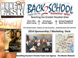 Reaching the Greater Houston Area Boot Camp           Movie Night             Back Pack Drive