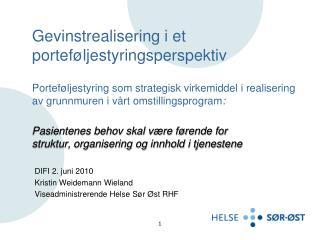DIFI 2. juni 2010 Kristin Weidemann Wieland Viseadministrerende Helse Sør Øst RHF