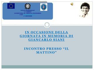 """In occasione della giornata in memoria di Giancarlo SIANI Incontro presso """"il Mattino"""""""