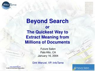 Beyond Search or The Quickest Way to Extract Meaning from Millions of Documents