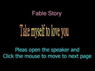 Pleas open the speaker and  Click the mouse to move to next page