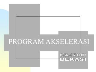 PROGRAM AKSELERASI