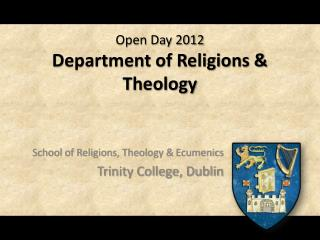 Open Day 2012 Department of Religions & Theology