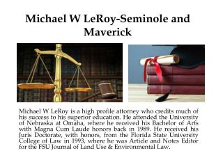 Michael W LeRoy-Seminole and Maverick
