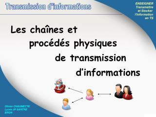 ENSEIGNER Transmettre et Stocker  l'Information en TS