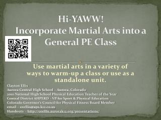 Hi- YAWW !  Incorporate Martial Arts into a General PE Class