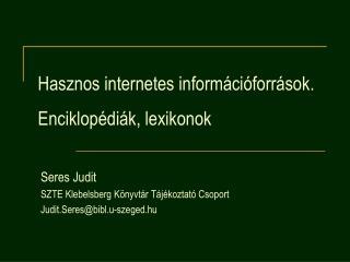 Hasznos internetes információforrások.  Enciklopédiák, lexikonok