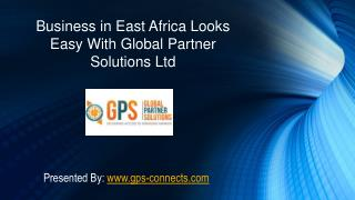 Business in East Africa Looks Easy With GPS Ltd.