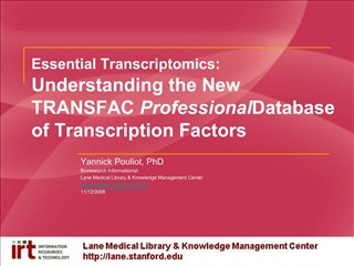 Essential Transcriptomics:  Understanding the New  TRANSFAC Professional Database of Transcription Factors
