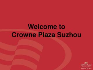 Welcome to  Crowne Plaza Suzhou