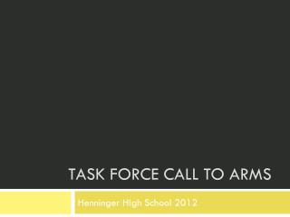 Task force call to arms