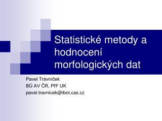 Statistické metody a hodnocení morfologických dat