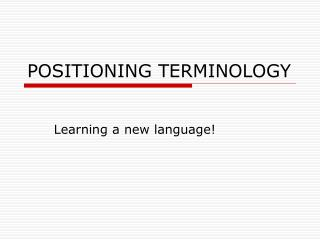 POSITIONING TERMINOLOGY