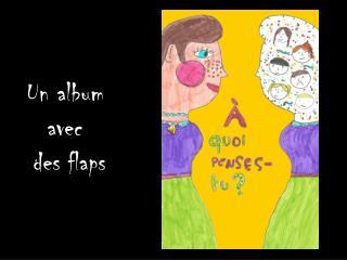 Un album avec  des  flaps