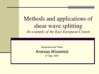 Methods and applications of shear wave splitting  An example of the East European Craton