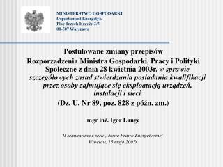 MINISTERSTWO GOSPODARKI Departament Energetyki Plac Trzech Krzyży 3/5 00-507 Warszawa