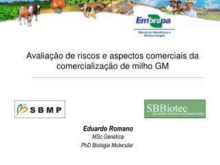 Avaliação de riscos e aspectos comerciais da comercialização de milho GM