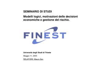 Università degli Studi di Trieste Maggio 11,  2005 RELATORE: Mauro Zan