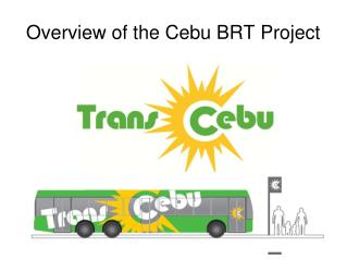 Overview of the Cebu BRT Project