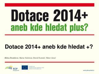 Dotace 2014+ aneb kde hledat +?