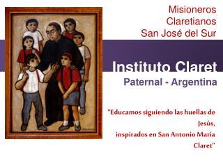 """""""Educamos siguiendo las huellas de Jesús, inspirados en San Antonio María Claret"""""""