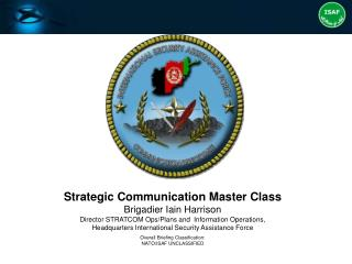 Strategic Communication Master Class Brigadier Iain Harrison