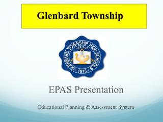 EPAS Presentation  Educational Planning & Assessment System