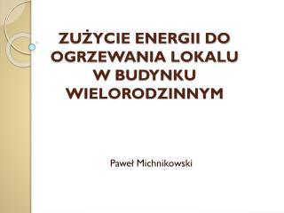 ZUŻYCIE ENERGII DO OGRZEWANIA LOKALU  W  BUDYNKU WIELORODZINNYM