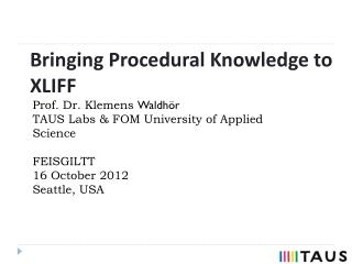 Bringing Procedural Knowledge to  XLIFF