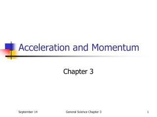 Acceleration and Momentum