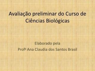 Avaliação preliminar do Curso de Ciências Biológicas