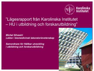 """""""Lägesrapport från Karolinska Institutet – HU i utbildning och forskarutbildning """""""
