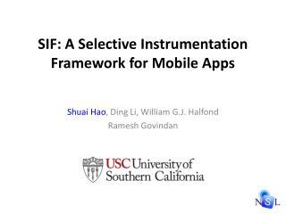 SIF: A Selective Instrumentation Framework for Mobile Apps