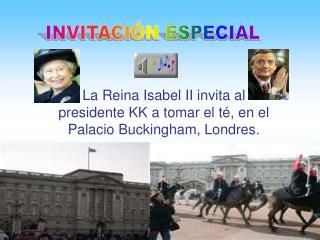 La Reina Isabel II invita al presidente KK a tomar el té, en el Palacio Buckingham, Londres.