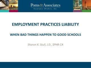 Employment Practices liability When bad  thIngs  happen to good schools