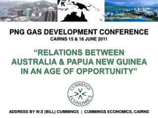 """""""RELATIONS BETWEEN  AUSTRALIA & PAPUA NEW GUINEA  IN AN AGE OF OPPORTUNITY"""""""