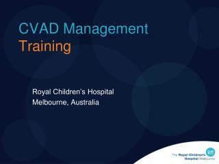 CVAD Management Training