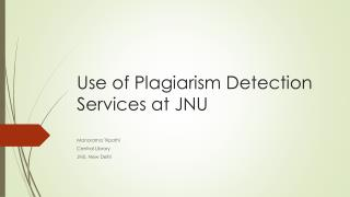 Use of Plagiarism Detection Services at JNU