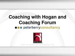 Coaching with Hogan and Coaching Forum